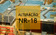 NR-18 passa por mudanças definidas pelo Ministério de Estado do Trabalho