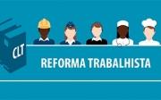 Relembre principais mudanças da Reforma Trabalhista